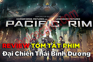 Review Phim Pacific Rim - Siêu đại chiến (2013)