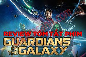 Review Phim Guardian of the galaxy - Vệ Binh Dải Ngân Hà (2014)