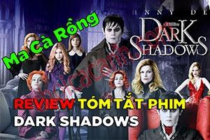 Review Phim: Dark Shadows - Lời Nguyền Bóng Đêm (2012)