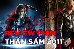 Review Phim: Thor - Thần Sấm (2011)