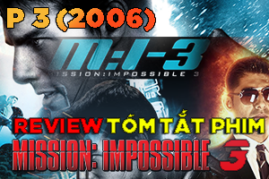 Review Phim: Mission Impossible 3
