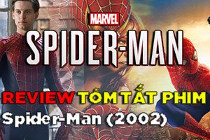 Review Phim Spider-Man 2002