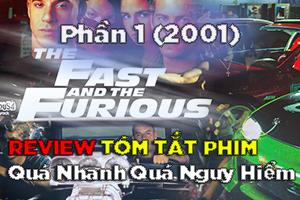 Review Phim: Quá Nhanh Quá Nguy Hiểm 1