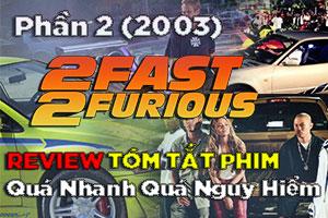 Review Phim: Quá Nhanh Quá Nguy Hiểm 2