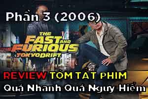 Review Phim: Quá Nhanh Quá Nguy Hiểm 3