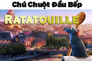 Tóm Tắt Phim: Chú Chuột Đầu Bếp || Ratatouille - 2007
