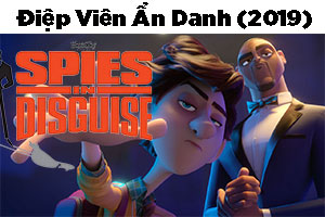Review Phim: Điệp Viên Ẩn Danh | Spies in Disguise 2019