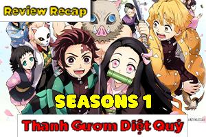 Review Phim Recap Thanh Gươm Diệt Quỷ Seasons 1