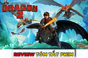 Review Recap Phim Bí kíp luyện rồng 2