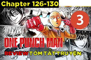 Kể Truyện One Punch Man Chapter 126-130