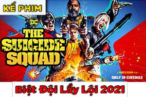 Review Recap Phim Biệt Đội Cảm Tử 2021